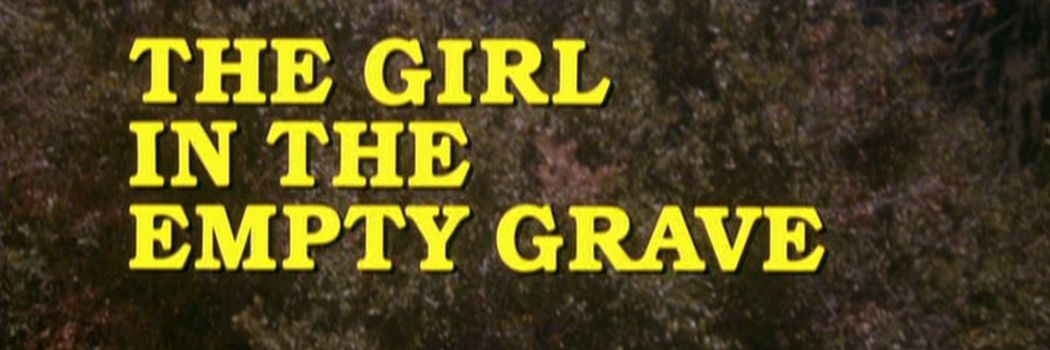Warner Archive: The Girl in the Empty Grave (1977)