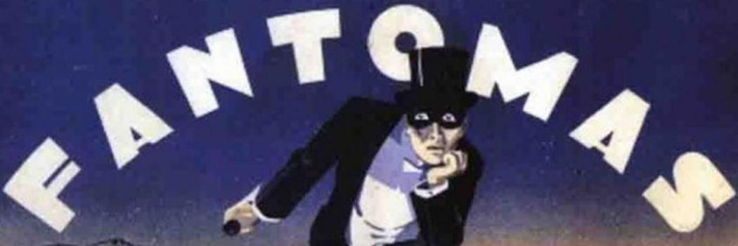 Fantômas: The Master Criminal, Restored and Gorgeous