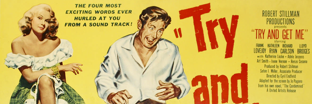 Try and Get Me! (The Sound of Fury, 1950)